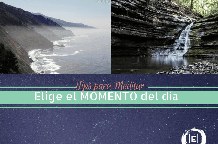 Tips para Meditar ♥ Tip 1 Elige el MOMENTO del día